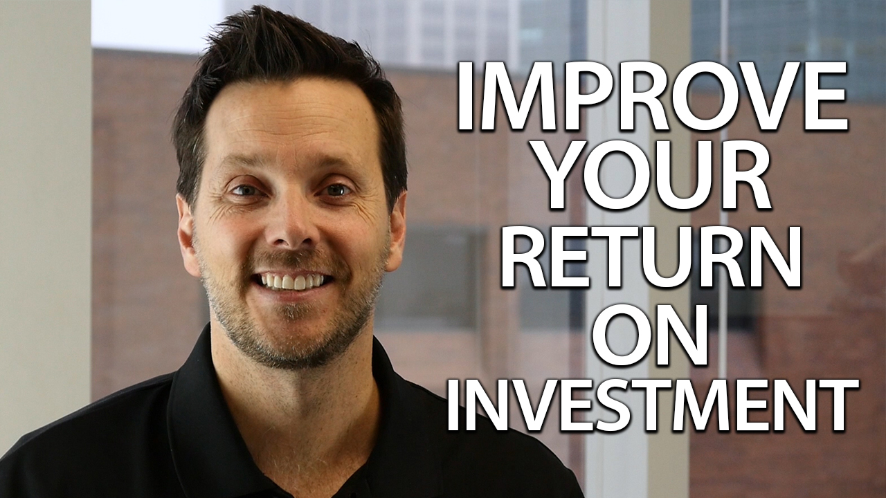 3 Tips to Improve Your Return on Investment